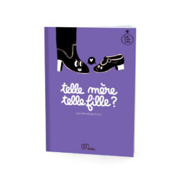 minus-editions_cahier-telle-mere-telle-fille