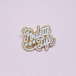 Pin's Poulette for Life - Lolita Picco
